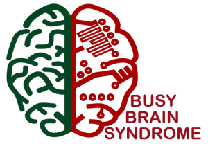 Busy Brain Syndrome